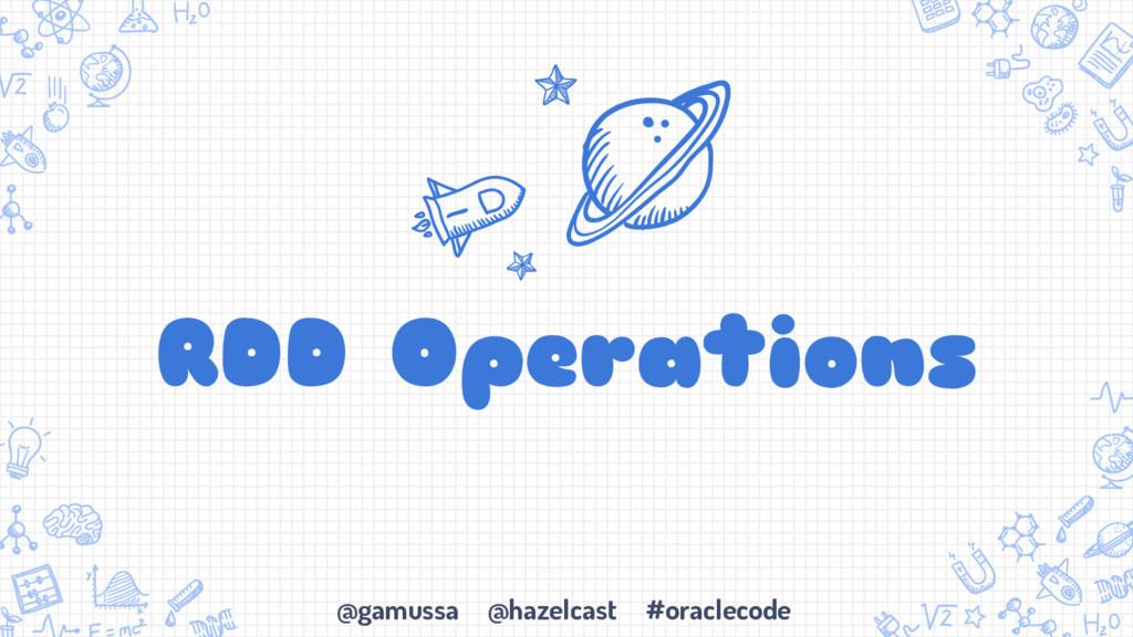 @gamussa @hazelcast #oraclecode RDD Operations