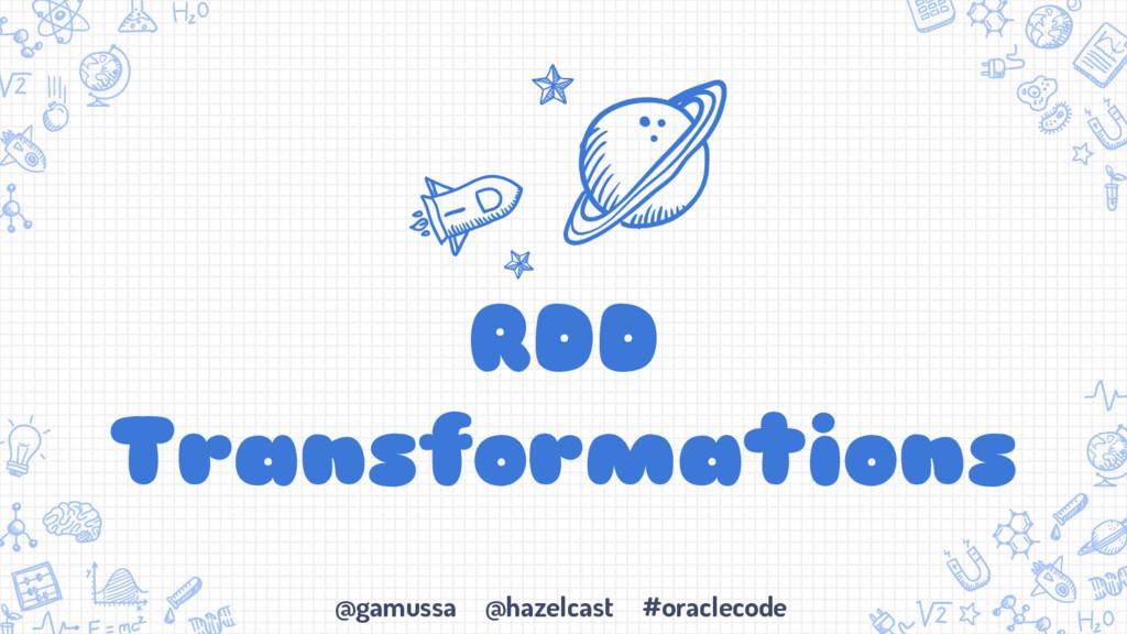 @gamussa @hazelcast #oraclecode RDD Transformat...