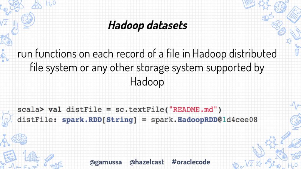 @gamussa @hazelcast #oraclecode Hadoop datasets...
