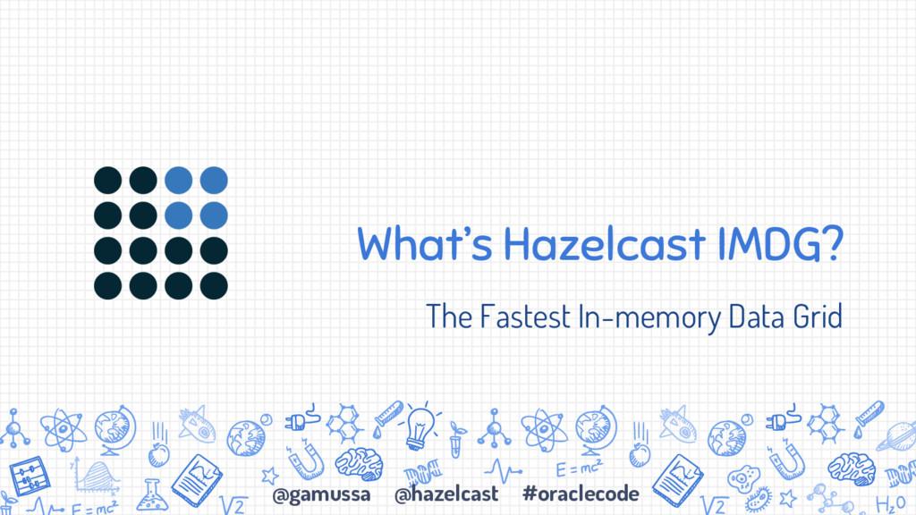 @gamussa @hazelcast #oraclecode What's Hazelcas...