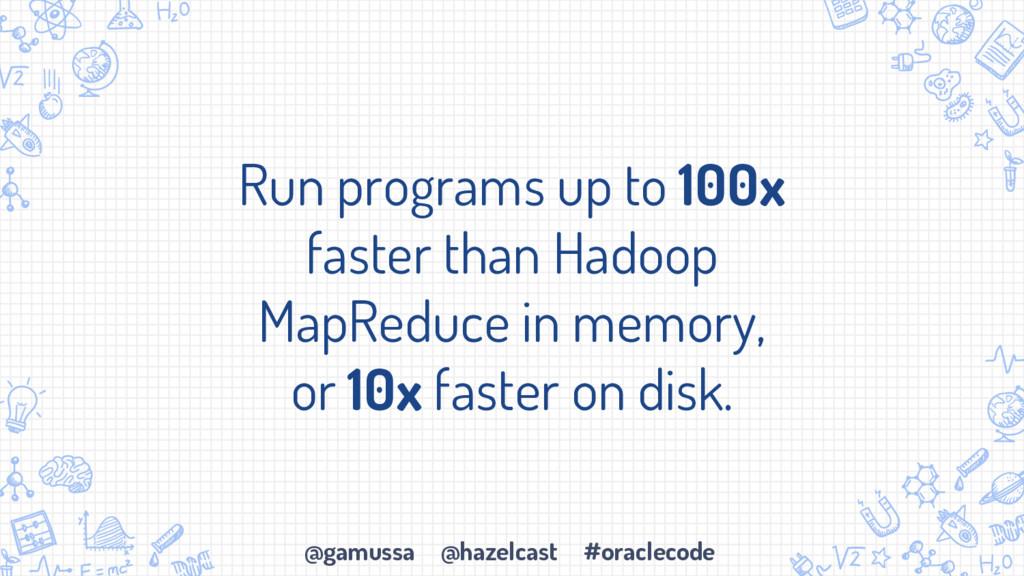 @gamussa @hazelcast #oraclecode Run programs up...