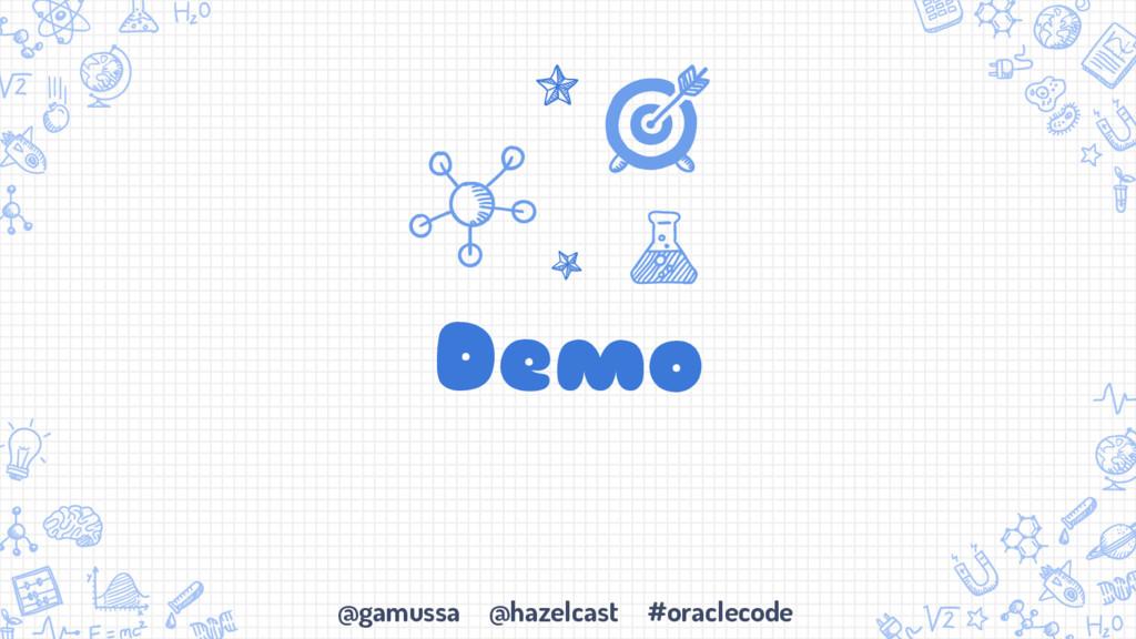@gamussa @hazelcast #oraclecode Demo
