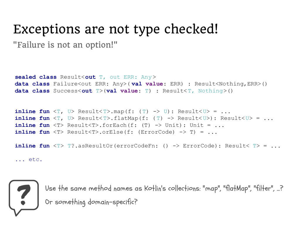 """Exceptions are not type checked! """"Failure is no..."""