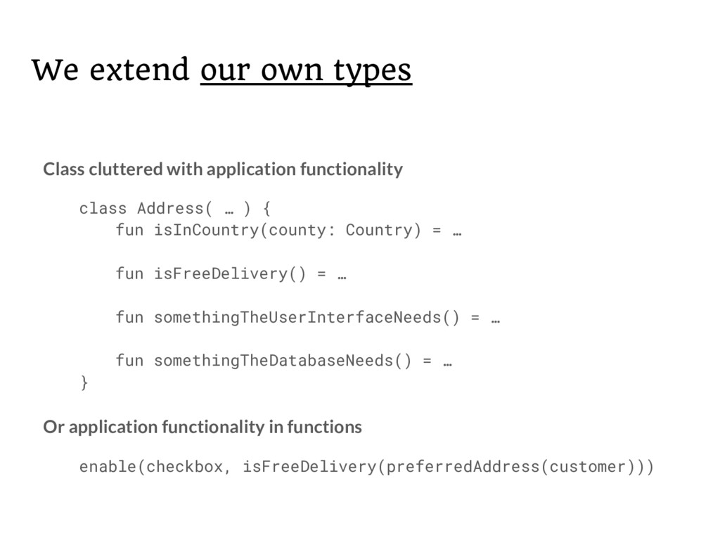 Class cluttered with application functionality ...