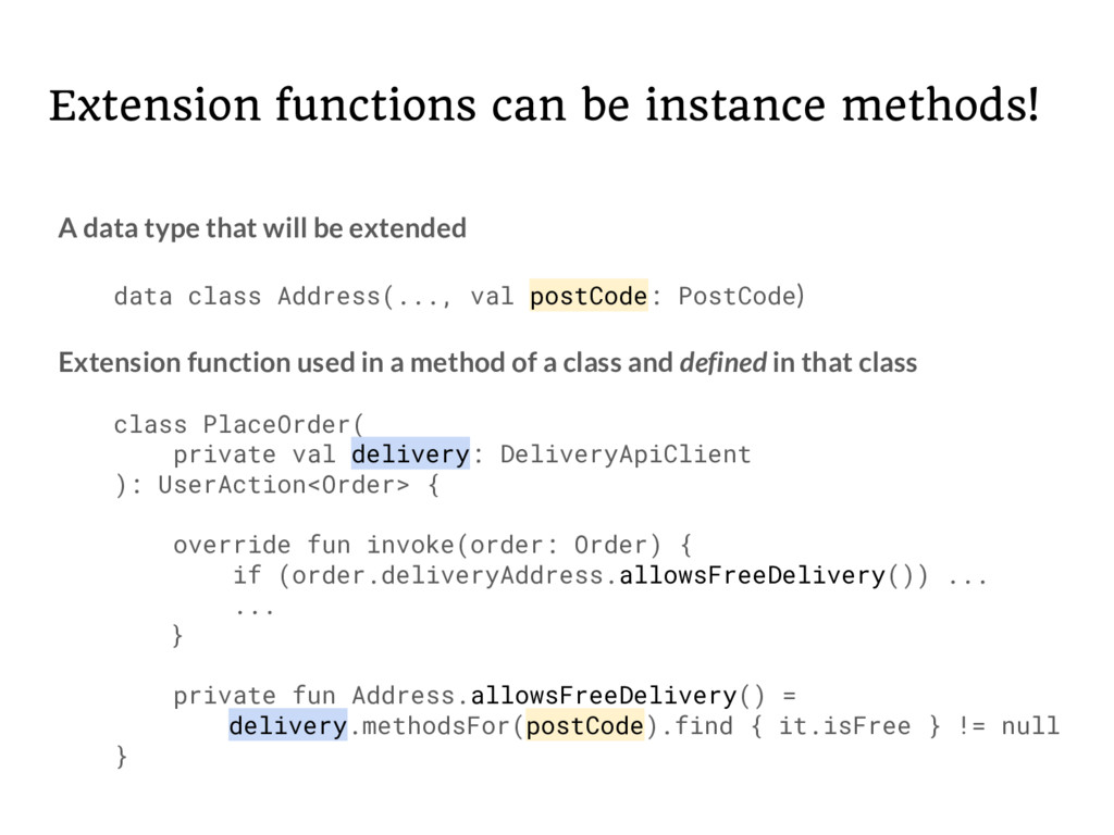 Extension functions can be instance methods! A ...