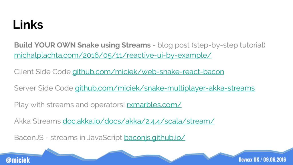 Devoxx UK / 09.06.2016 @miciek Links Build YOUR...