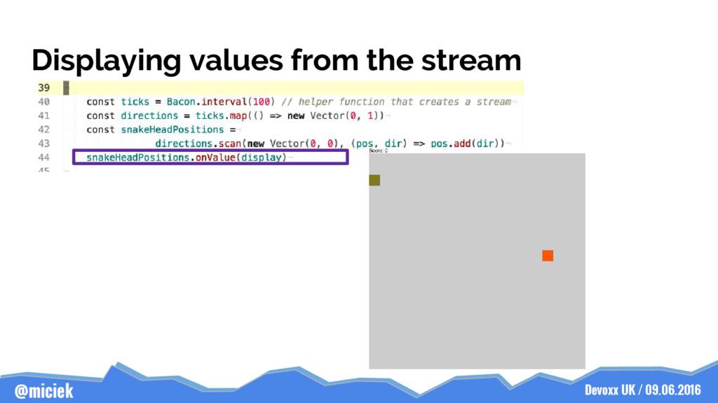 Devoxx UK / 09.06.2016 @miciek Displaying value...