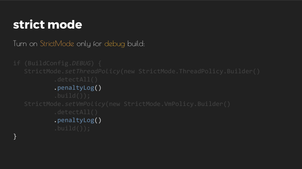 strict mode Turn on StrictMode only for debug b...