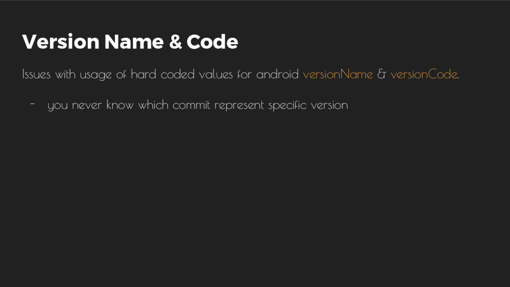 Version Name & Code Issues with usage of hard c...