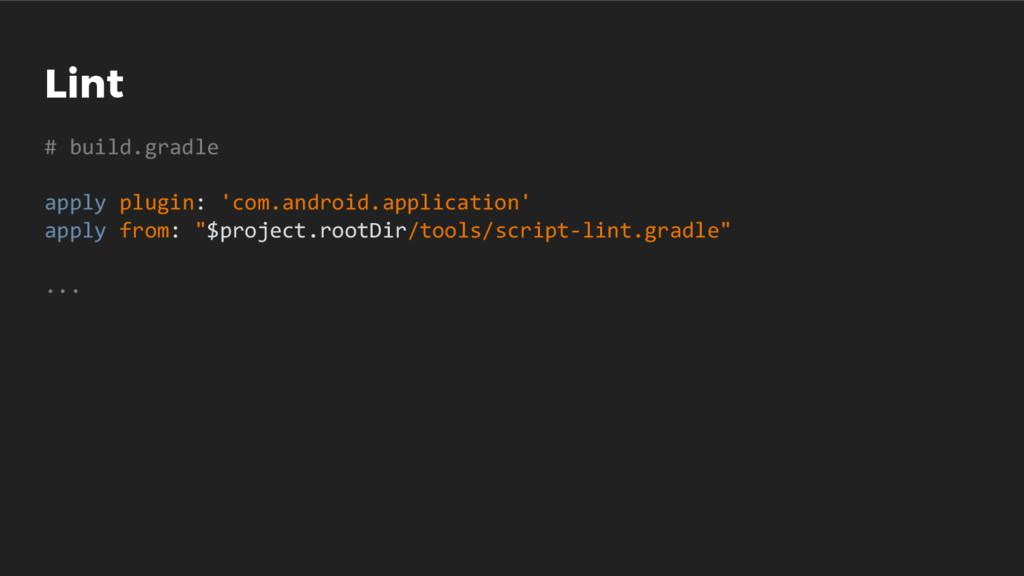 Lint # build.gradle apply plugin: 'com.android....