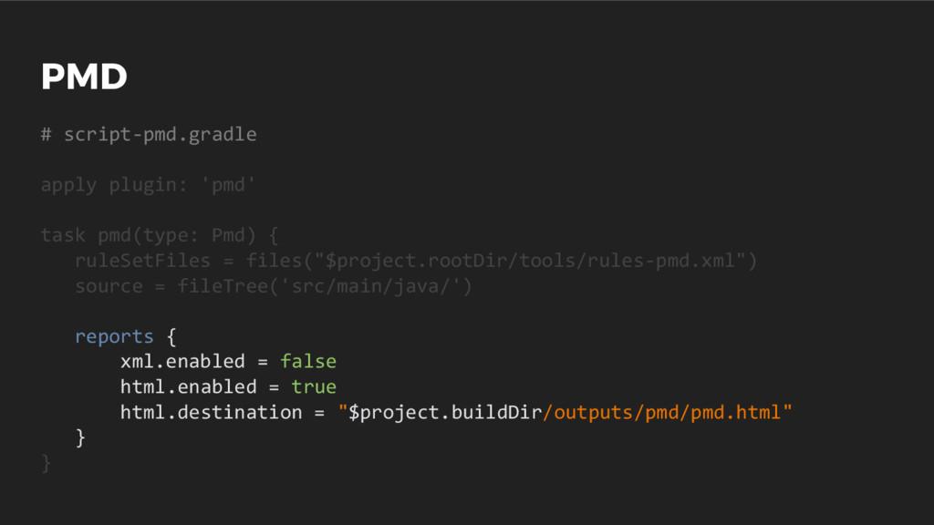 PMD # script-pmd.gradle apply plugin: 'pmd' tas...