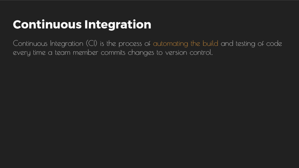Continuous Integration Continuous Integration (...