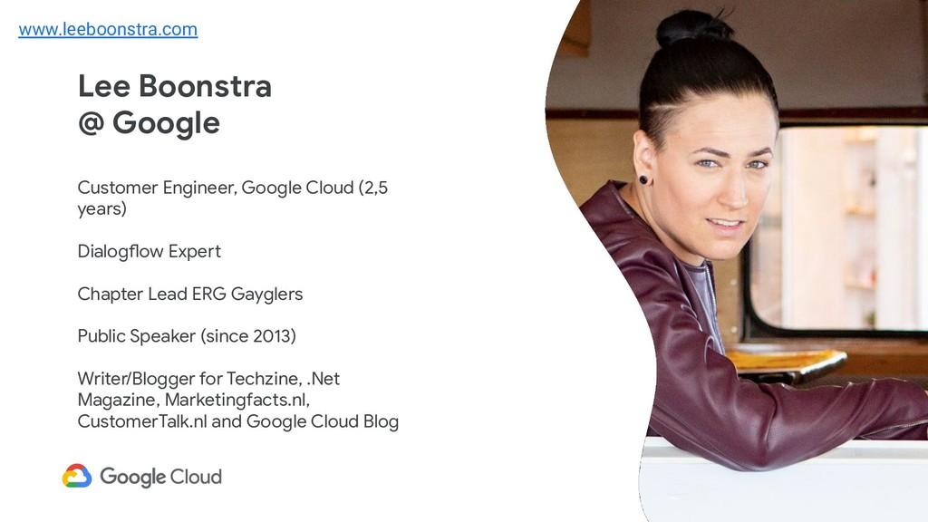 Lee Boonstra @ Google Customer Engineer, Google...