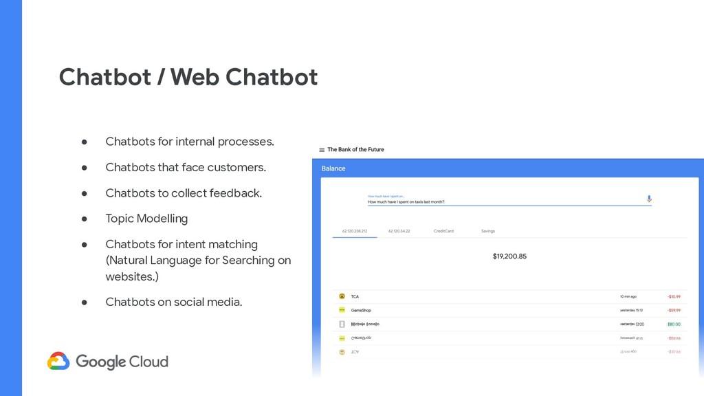 Chatbot / Web Chatbot ● Chatbots for internal p...