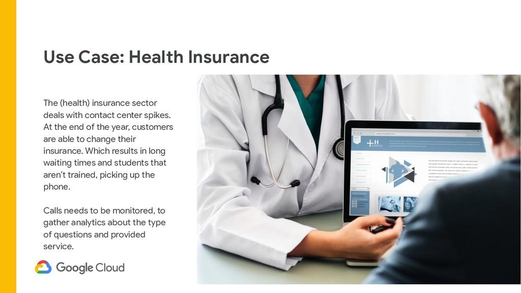 Use Case: Health Insurance The (health) insuran...