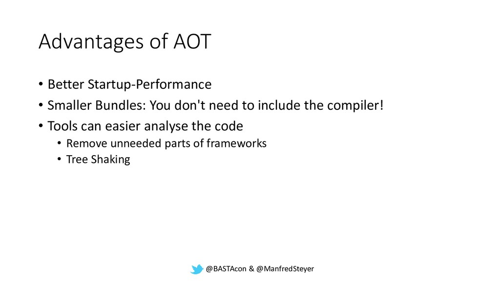 @BASTAcon & @ManfredSteyer Advantages of AOT • ...