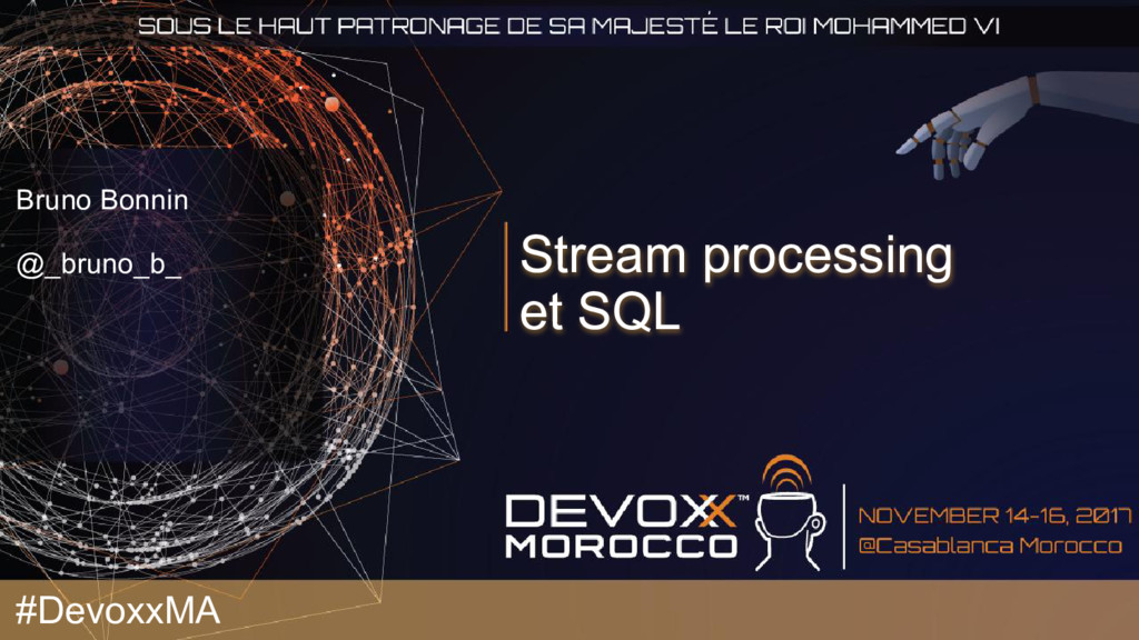 Stream processing et SQL Bruno Bonnin @_bruno_b...