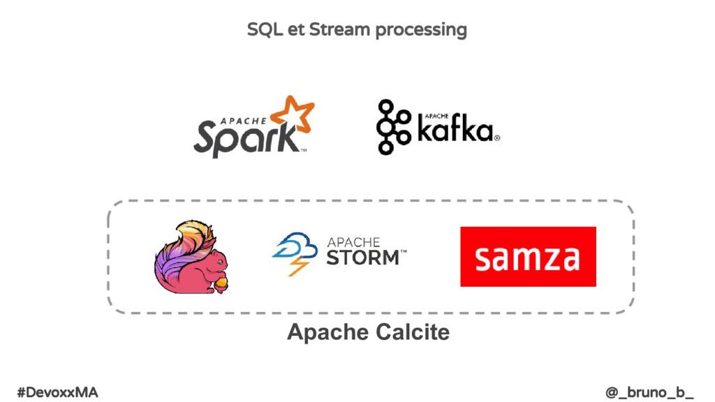 #DevoxxMA @_bruno_b_ SQL et Stream processing A...