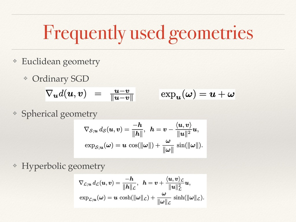 Frequently used geometries ❖ Euclidean geometry...