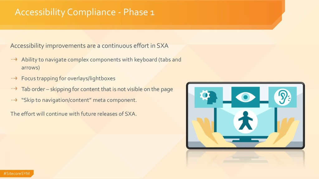 #SitecoreSYM Accessibility Compliance - Phase 1...