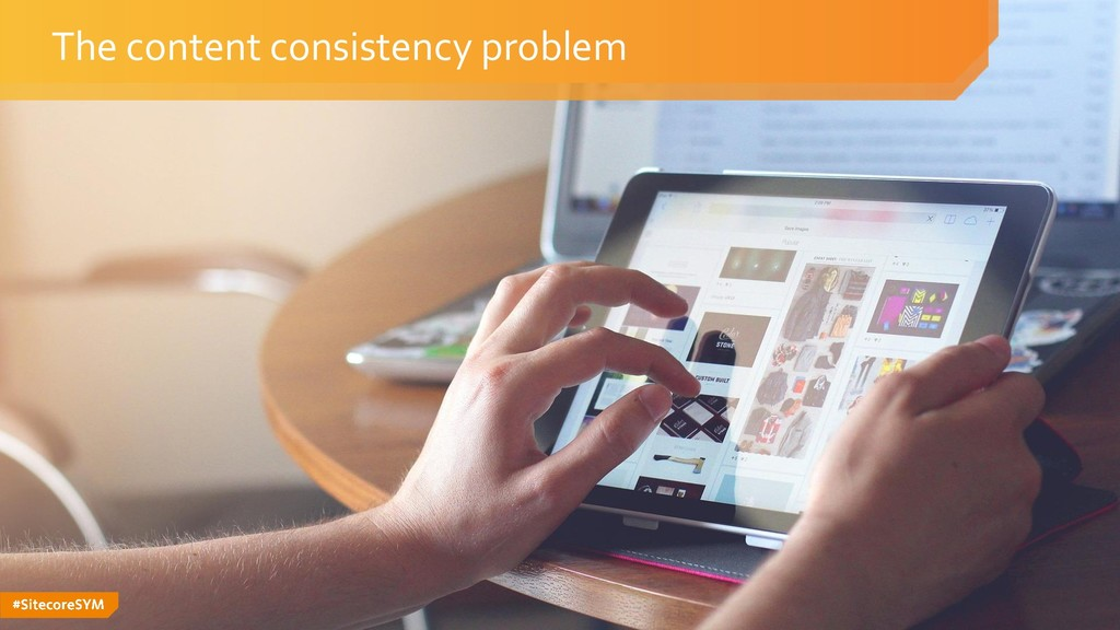 #SitecoreSYM The content consistency problem