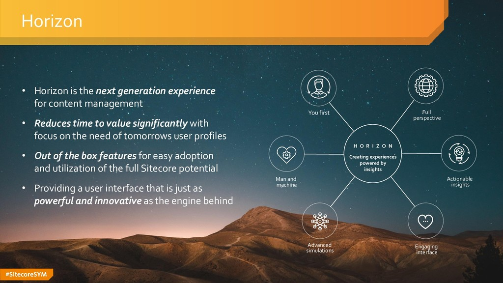 #SitecoreSYM • Horizon is the next generation e...