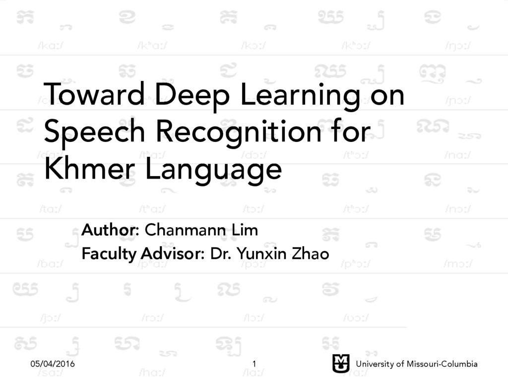 Toward Deep Learning on Speech Recognition for ...