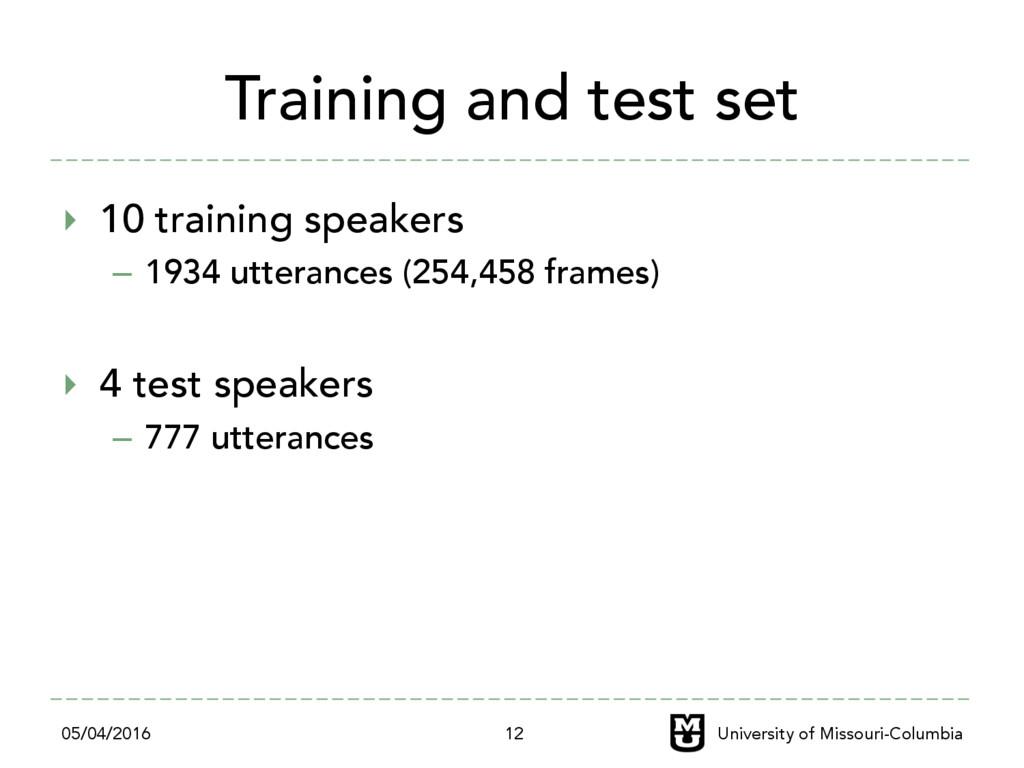 Training and test set ‣ 10 training speakers –...