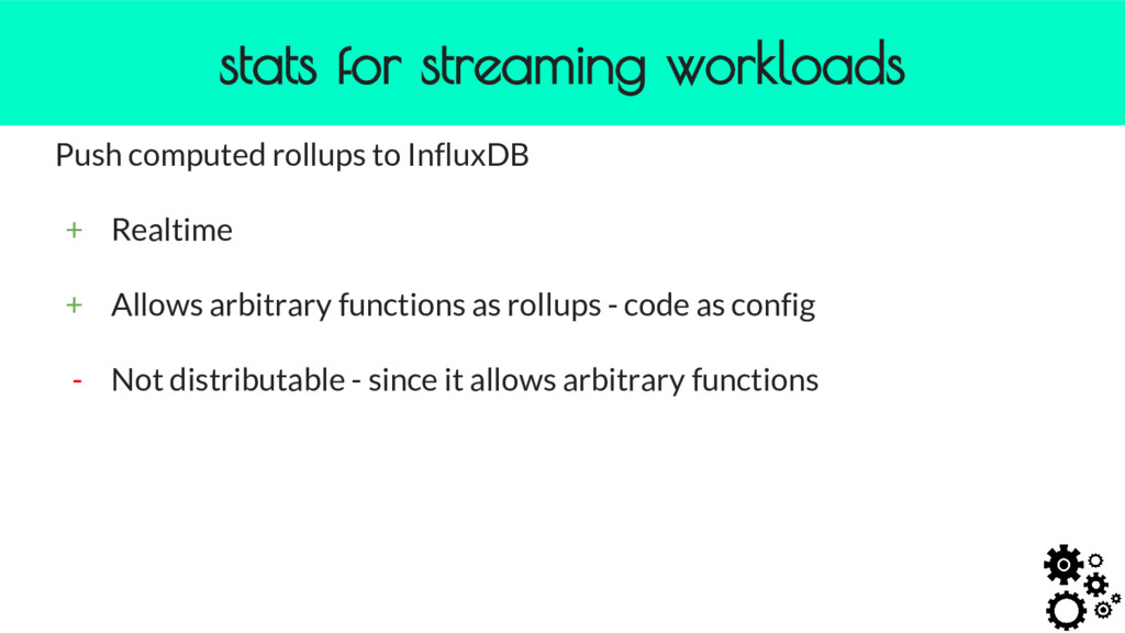 stats for streaming workloads Push computed rol...