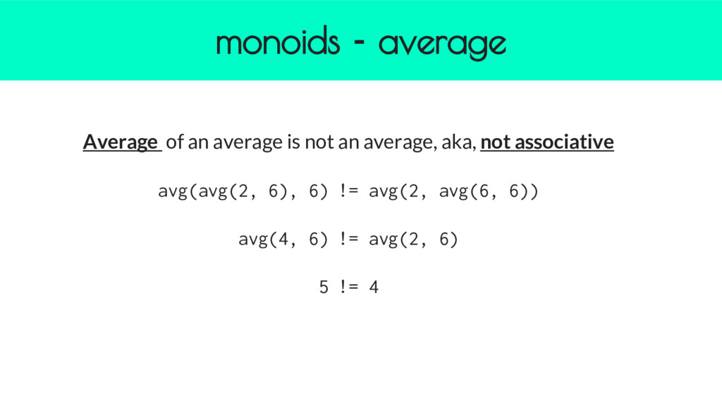 monoids - average Average of an average is not ...