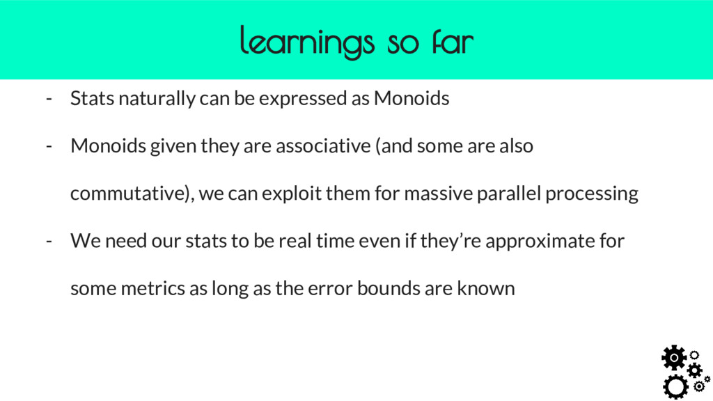 - Stats naturally can be expressed as Monoids -...