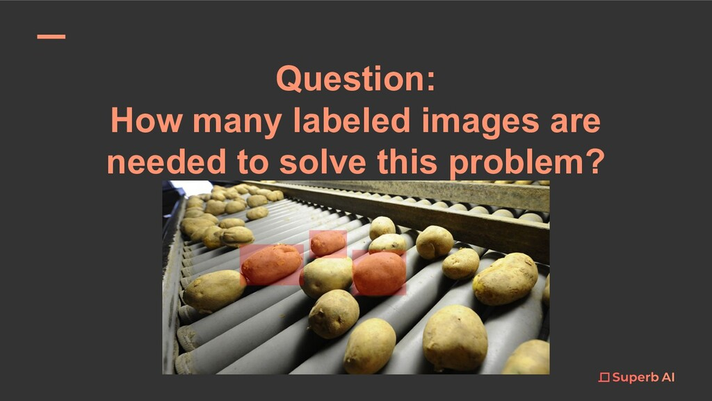 Question: How many labeled images are needed to...