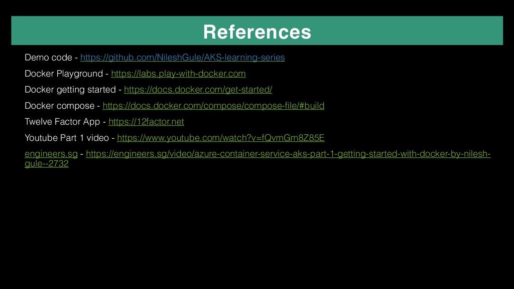 References ✴ Demo code - https://github.com/Nil...