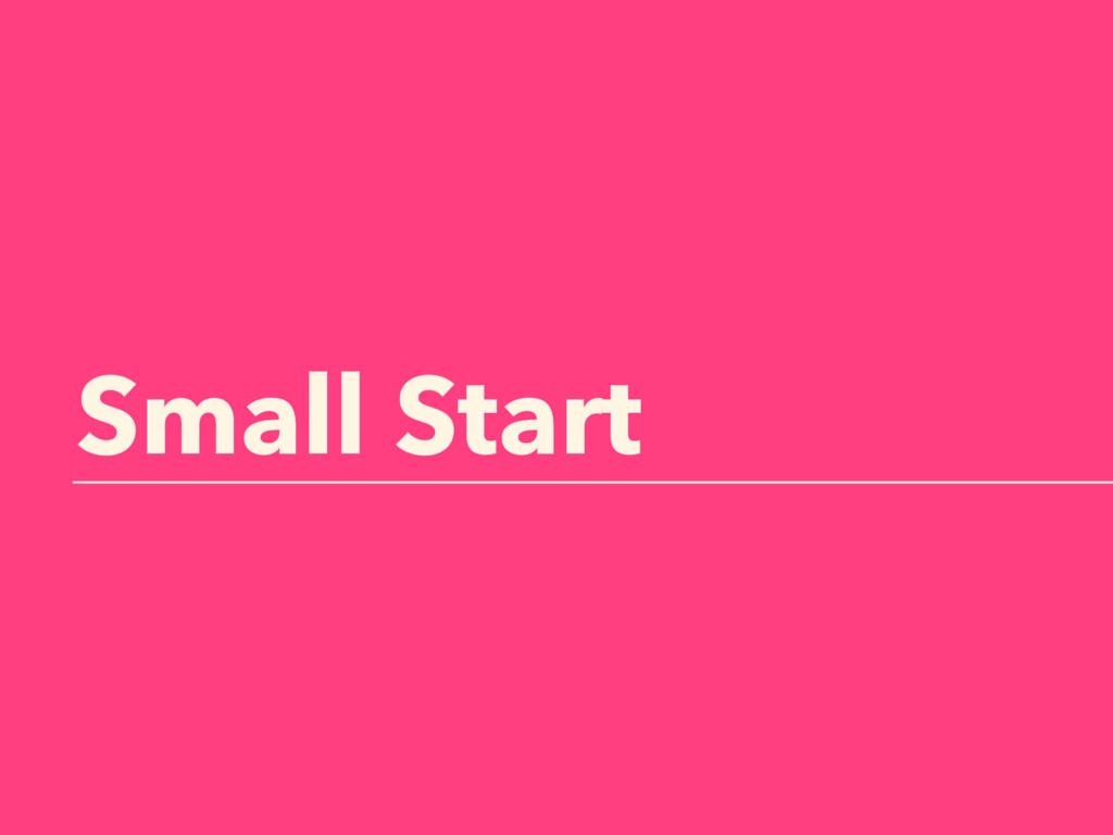 Small Start