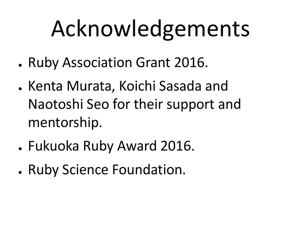 Acknowledgements ● Ruby Association Grant 2016....