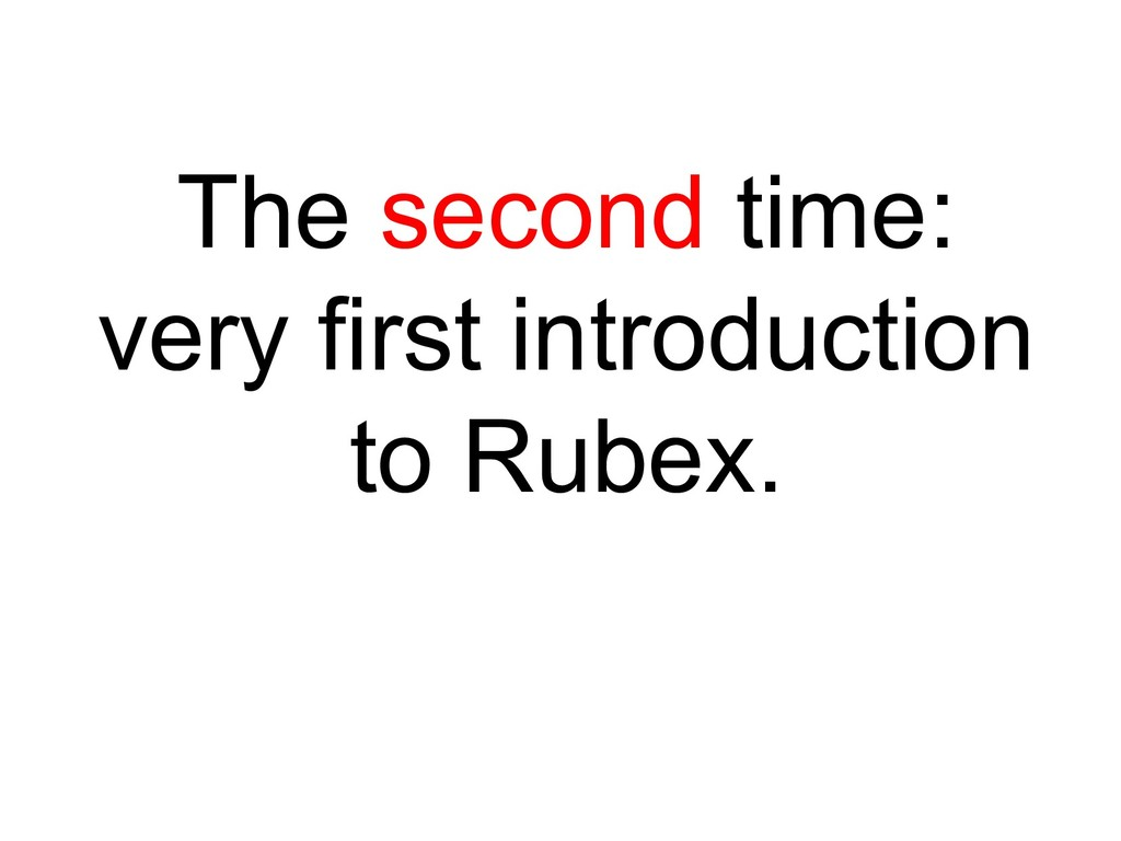 The second time: very first introduction to Rub...
