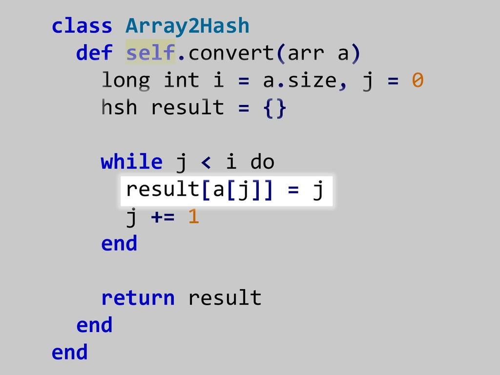 class Array2Hash def self.convert(arr a) long i...