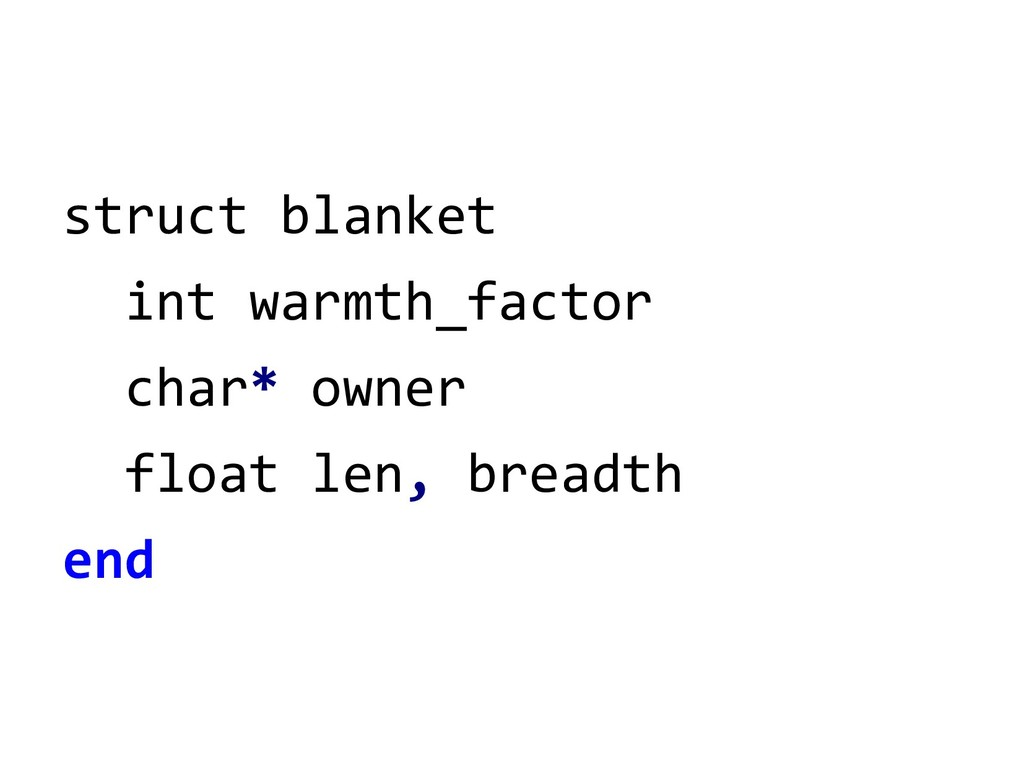 struct blanket int warmth_factor char* owner fl...