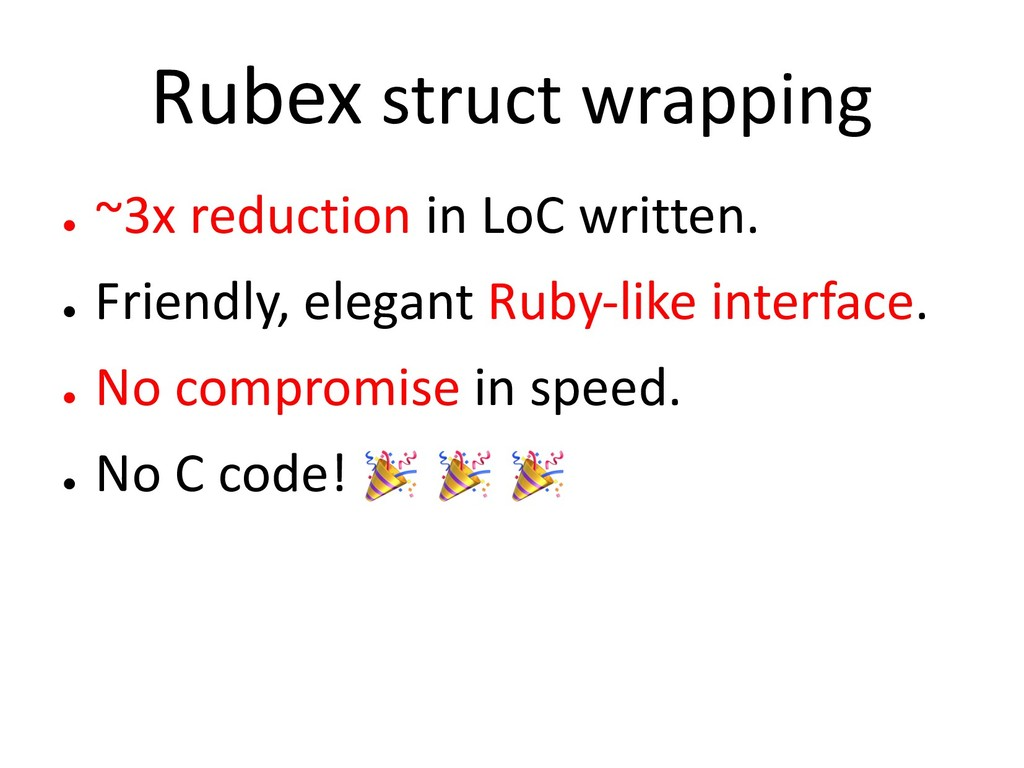 Rubex struct wrapping ● ~3x reduction in LoC wr...