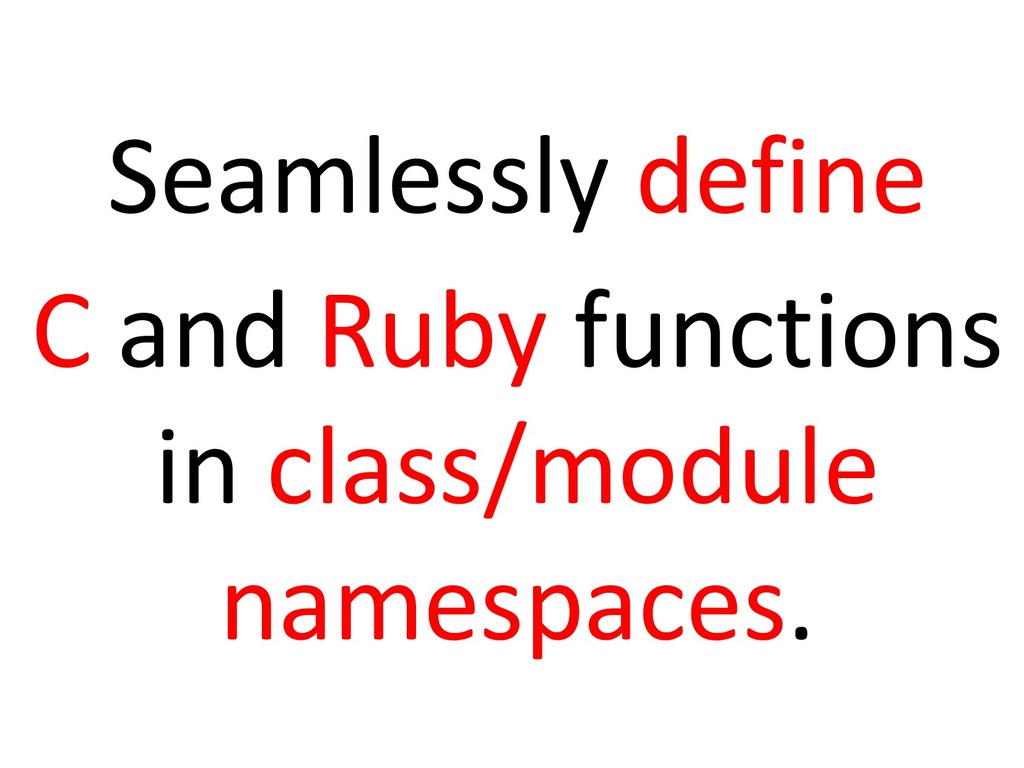 Seamlessly define C and Ruby functions in class...