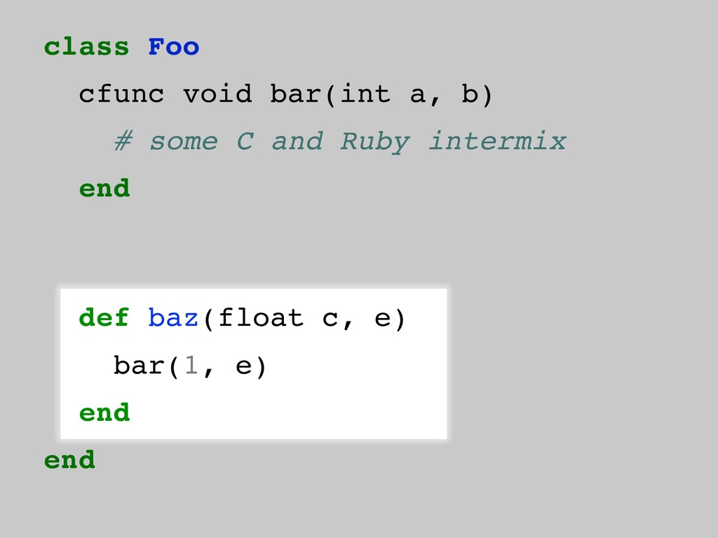 class Foo cfunc void bar(int a, b) # some C and...