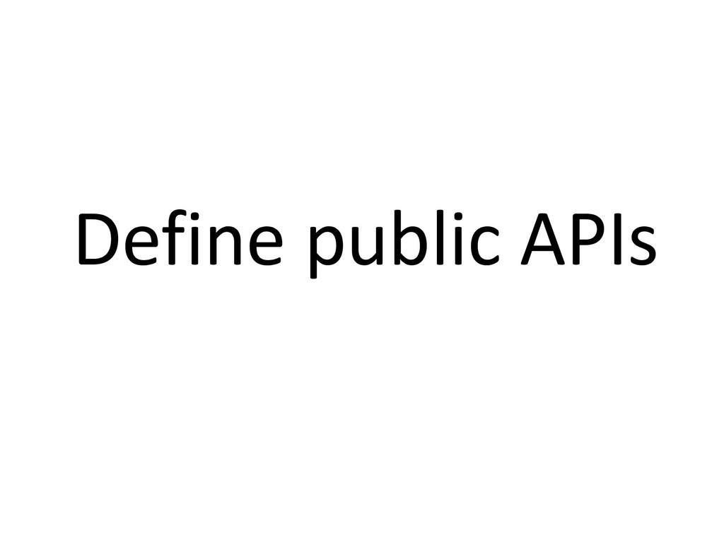 Define public APIs