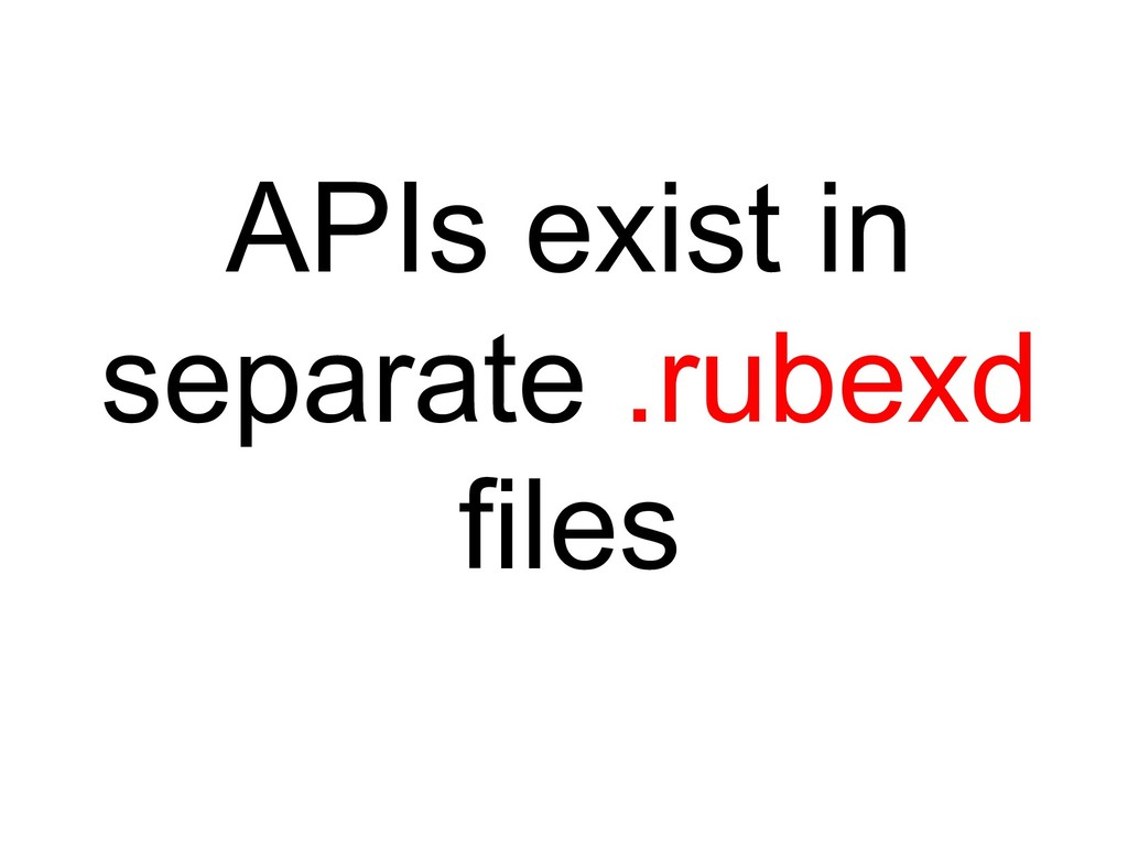 APIs exist in separate .rubexd files