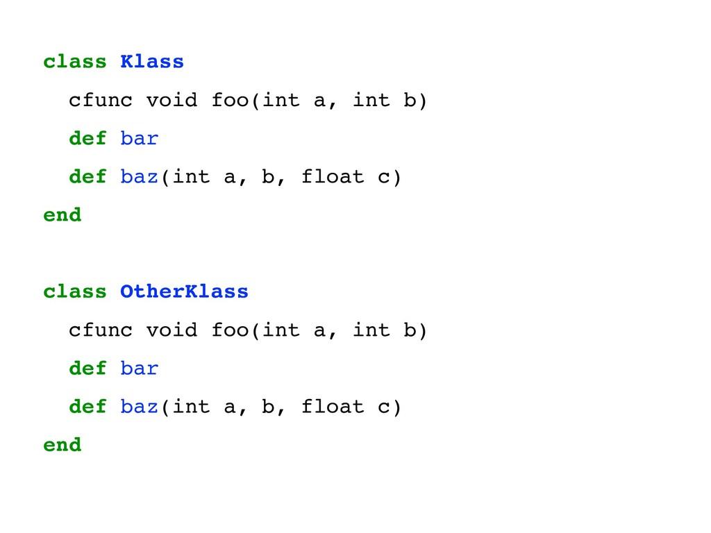 class Klass cfunc void foo(int a, int b) def ba...