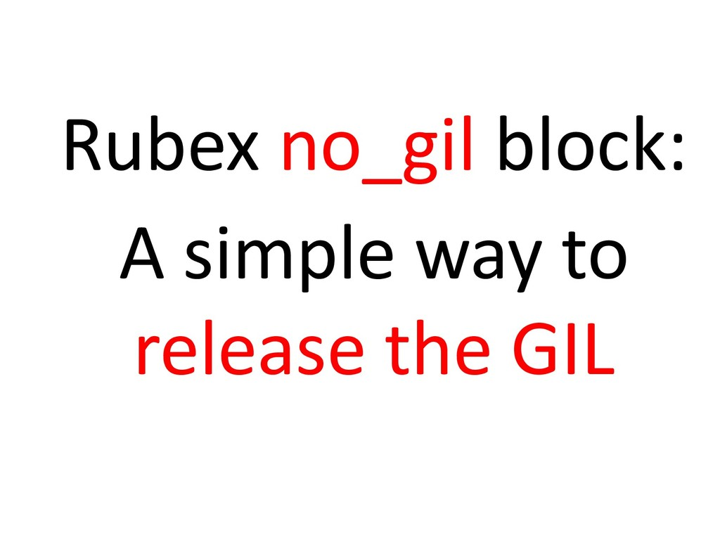 Rubex no_gil block: A simple way to release the...