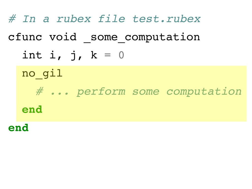 # In a rubex file test.rubex cfunc void _some_c...