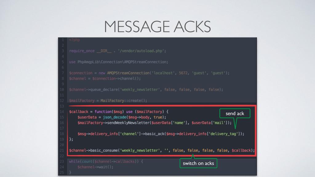 MESSAGE ACKS switch on acks send ack