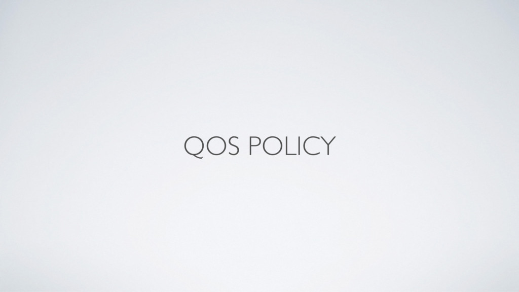 QOS POLICY