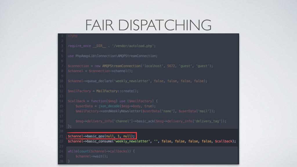 FAIR DISPATCHING