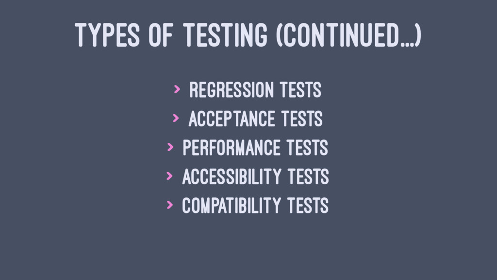 TYPES OF TESTING (CONTINUED...) > Regression Te...